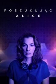Poszukując Alice – Losing Alice