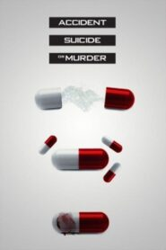 Accident Suicide or Murder