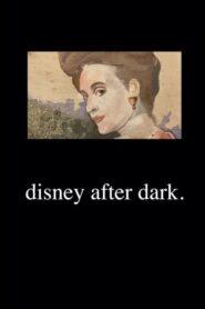 Disney after Dark.