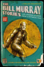 Opowiesci o Billu Murrayu: czlowiek-legenda uczy zycia