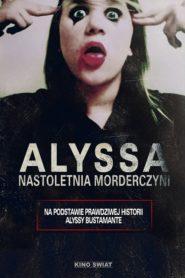 Alyssa. Nastoletnia morderczyni