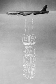 Doktor Strangelove, lub jak przestałem się martwić i pokochałem bombę