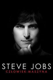 Steve Jobs: Człowiek-maszyna