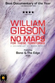 William Gibson: No Maps for These Territories