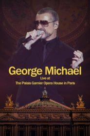 George Michael: Live at The Palais Garnier Opera House in Paris