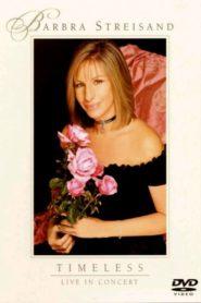 Barbra Streisand: Timeless – Live in Concert