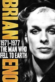 Brian Eno 1971–1977: The Man Who Fell To Earth