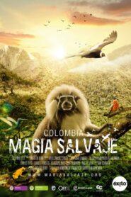 Colombia: Magia Salvaje