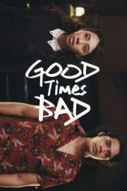 Good Times Bad