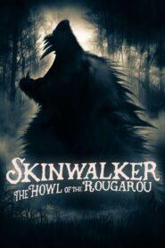 Skinwalker: The Howl of the Rougarou