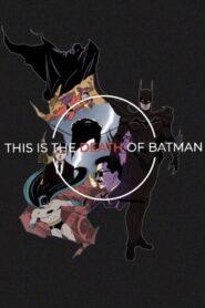 The Death of Batman