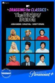 Dragging the Classics: The Brady Bunch
