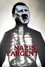 Les Nazis et l'Argent : Au cœur du IIIe Reich
