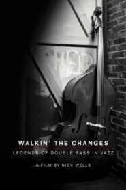 Walking the Changes – Legends of Double Bass in Jazz