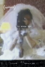 To Know Her