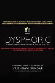 Dysphoric: Fleeing Womanhood Like a House On Fire