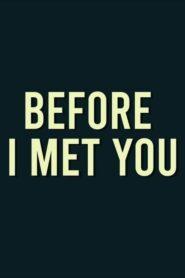 Before Met You