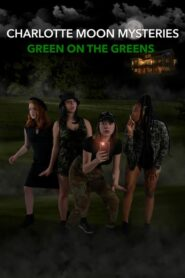Charlotte Moon Mysteries – Green on the Greens