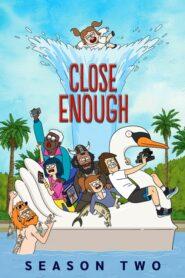 Close Enough: Sezon 2