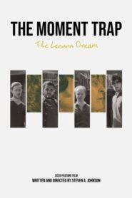 The Moment Trap: The Lennon Dream