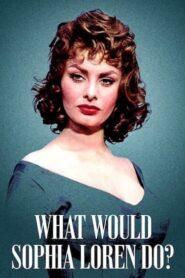 Co zrobiłaby Sophia Loren?