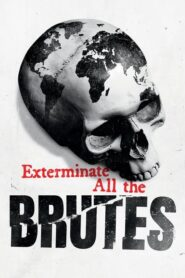 Exterminate All the Brutes: Sezon 1