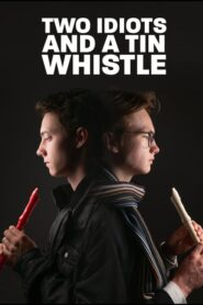 Two Idiots and a Tin Whistle