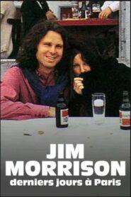 Jim Morrison, derniers jours à Paris