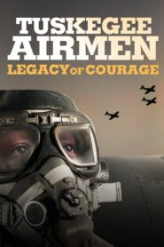 Tuskegee Airmen: Legacy of Courage