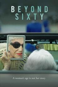 Beyond Sixty